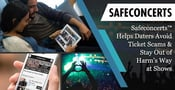 Safeconcerts™ Helps Daters Avoid Ticket Scams & Stay Out of Harm's Way at Shows