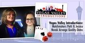 Vegas Valley Introductions: Matchmakers Patti & Jessica Novak Arrange Personalized Dates For Love-Oriented Singles