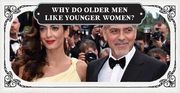 Why Do Older Men Like Younger Women