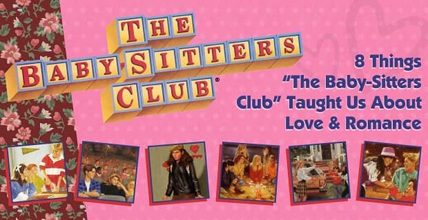 Things Baby Sitters Club Taught Us About Love