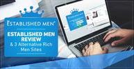 """Established Men Review"" —  (And 3 Alternative Rich Men Dating Sites)"
