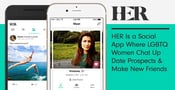 HER Is a Social App Where LGBTQ Women Chat Up Date Prospects & Make New Friends
