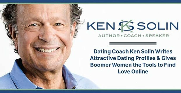 Ken Solin Gives Boomer Women Tools To Find Love Online