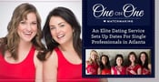 One on One Matchmaking™: An Elite Dating Service Sets Up Dates For Single Professionals in Atlanta