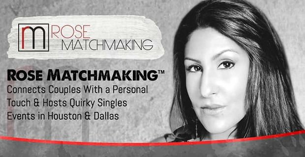 Rose Matchmaking Connects Couples And Hosts Quirky Singles Events