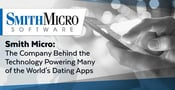 Smith Micro: The Company Behind the Technology Powering Many of the World's Dating Apps