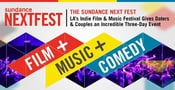 The Sundance NEXT FEST — LA's Indie Film & Music Festival Gives Daters & Couples an Incredible Three-Day Event