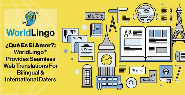 Worldlingo Provides Web Translations For International Daters