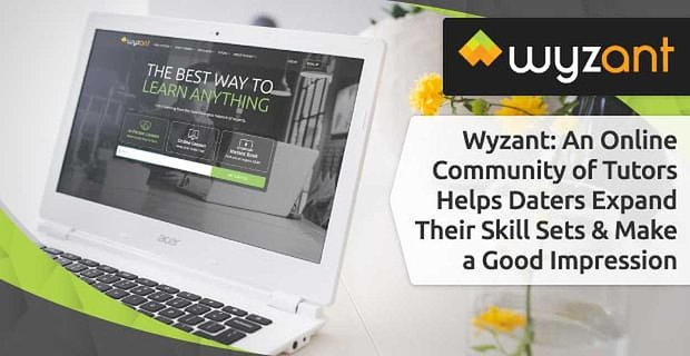 Wyzant: An Online Community of Tutors Helps Daters Expand Their Skill Sets & Make a Good Impression
