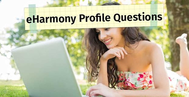 Eharmony Profile Questions