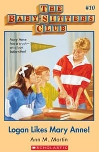 Cover of The Baby-Sitters Club #10: Logan Likes Mary Anne!