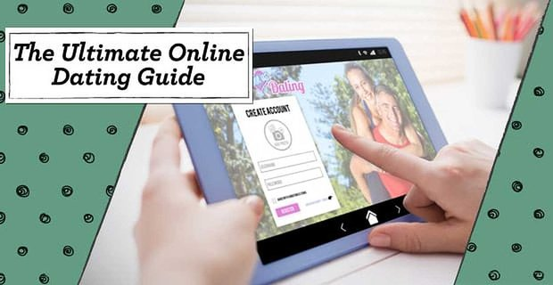 "The Ultimate ""Online Dating Guide"" — (For Men & For Women)"