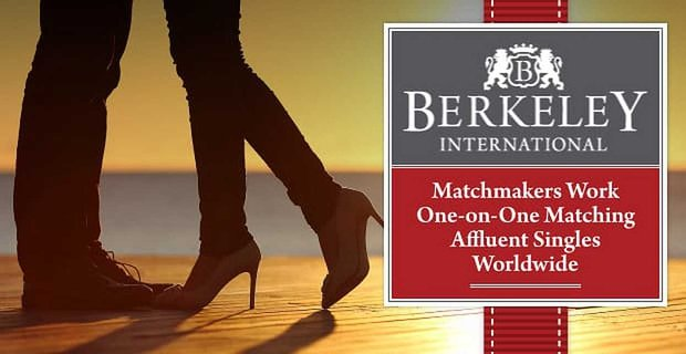 Berkeley International Matchmakers Work One On One To Match Affluent Singles