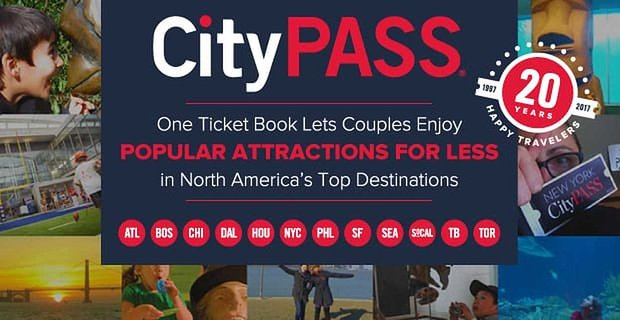 CityPASS® — One Ticket Book Lets Couples Enjoy Popular Attractions for Less in North America's Top Destinations