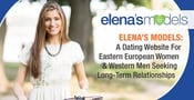 Elena's Models: A Dating Website For Eastern European Women & Western Men Seeking Long-Term Relationships