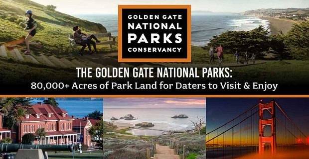 The Golden Gate National Parks: 80,000+ Acres of Park Land for Daters to Visit & Enjoy