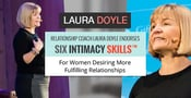Relationship Coach Laura Doyle Endorses Six Intimacy Skills™ For Women Desiring More Fulfilling Relationships