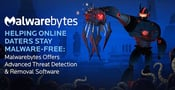 Helping Online Daters Stay Malware-Free — Malwarebytes Offers Advanced Threat Detection & Removal Software