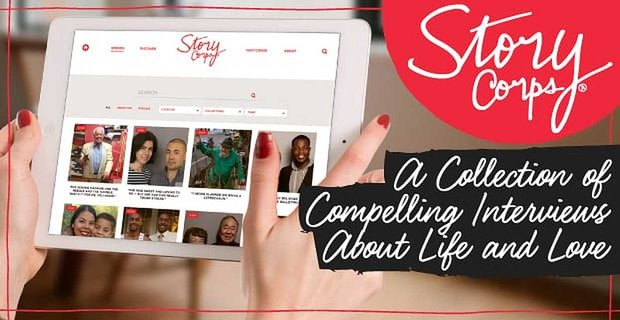 Storycorps A Collection Of Compelling Interviews About Life And Love