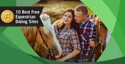 10 Best Free Equestrian Dating Sites (2021)
