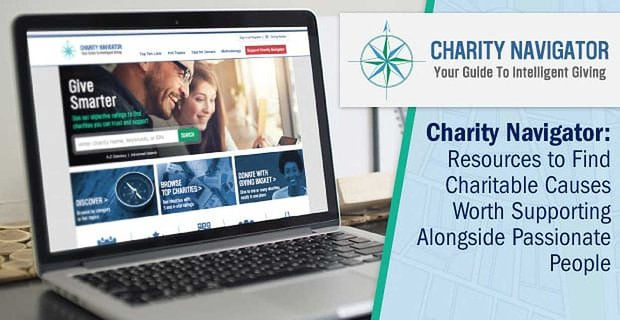 Charity Navigator: Resources to Find Charitable Causes Worth Supporting Alongside Passionate People