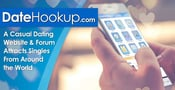 DateHookup: A Casual Dating Website & Forum Attracts Singles From Around the World