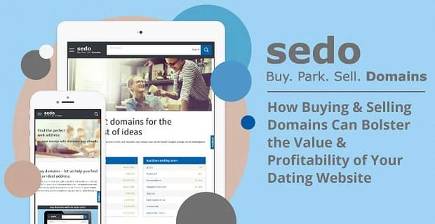 Sedo Buying And Selling Domains Adds Profitability To Dating Websites
