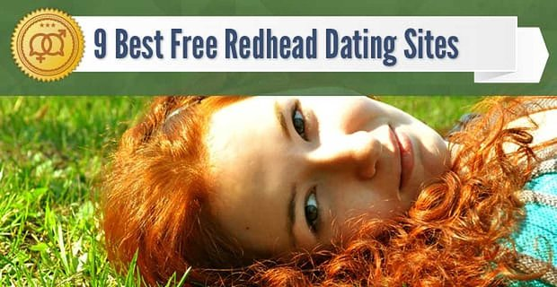 9 Best Redhead Dating Site Options (That Are 100% Free)