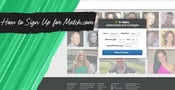Sign Up for Match.com for Free: 5 Quick & Easy Steps
