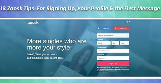 13 Zoosk Tips: For Signing Up, Your Profile & the First Message