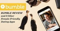Bumble Review & 3 Other Female-Friendly Dating Apps