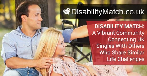 Disability Match: A Vibrant Community Connecting UK Singles With Others Who Share Similar Life Challenges