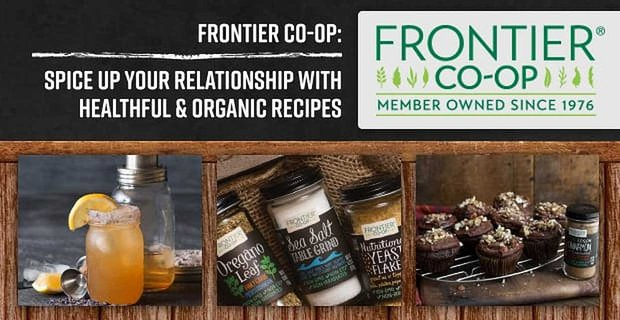 Frontier Co Op Spice Up Your Relationship With Healthful And Organic Recipes