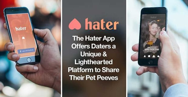 The Hater App Offers Daters a Unique & Lighthearted Platform to Share Their Pet Peeves