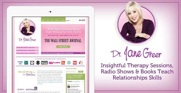 Dr. Jane Greer's Insightful Therapy Sessions, Radio Shows & Self-Help Books Teach Vital Relationship Skills