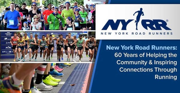 New York Road Runners: 60 Years of Helping the Community & Inspiring Connections Through Running