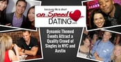 On Speed Dating: Dynamic Themed Events Attract a Quality Crowd of Singles in NYC and Austin