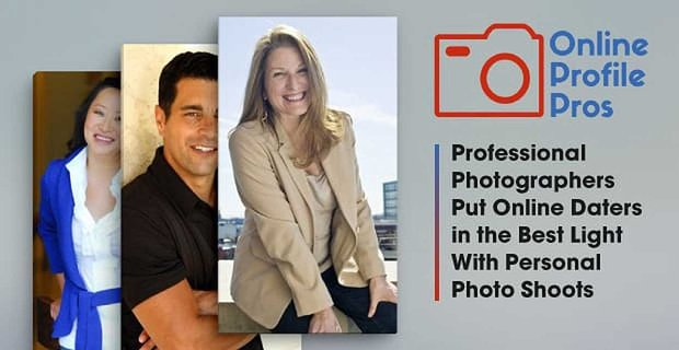 Online Profile Pros Professional Photographers Put Online Daters In The Best Light