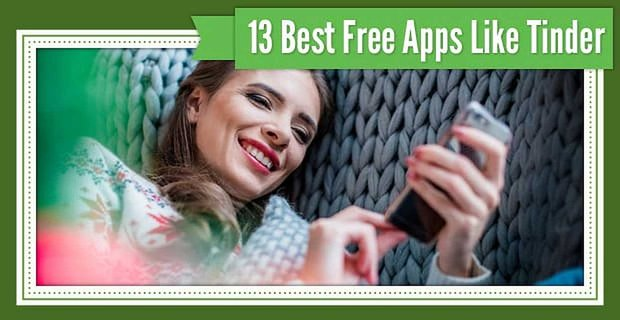 13 Best Apps Like Tinder (Free Alternatives for Android & iOS)
