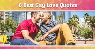 8 Best Gay Love Quotes: Sad, Cute & Sweet Sayings With Images