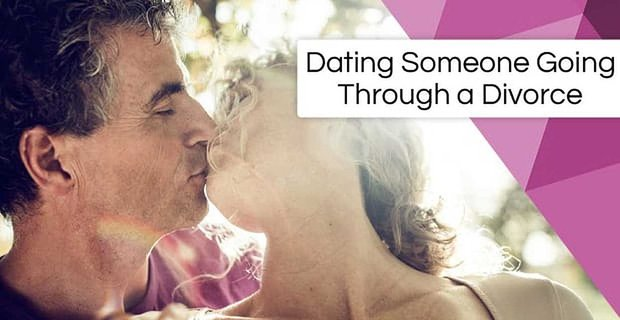 Dating Someone Going Through a Divorce: 8 Tips From an Expert