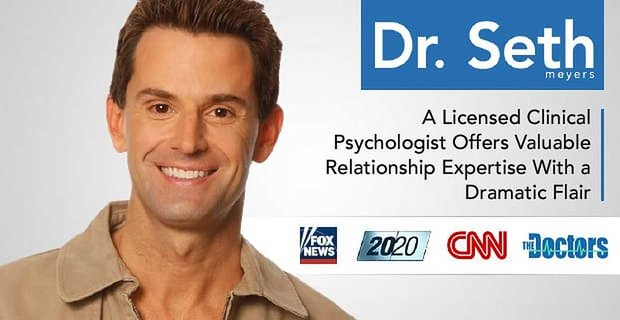 Dr Seth Meyers A Licensed Clinical Psychologist With Valuable Relationship Expertise