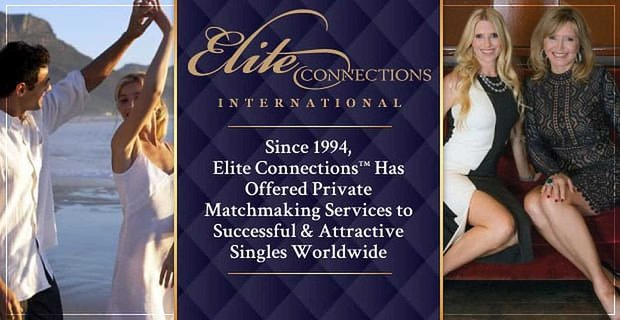 Since 1994, Elite Connections™ Has Offered Private Matchmaking Services to Successful & Attractive Singles Worldwide