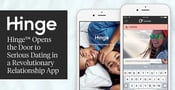 Hinge™ Opens the Door to Serious Dating in a Revolutionary Relationship App