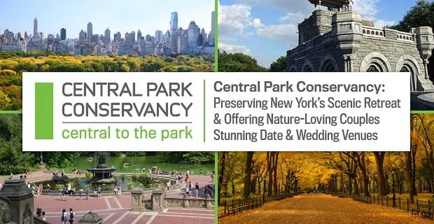 Central Park Conservancy Preserves The Treasured Date And Wedding Venue Of Nyc