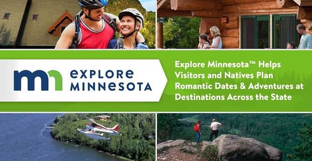 Explore Minnesota™ Helps Visitors and Natives Plan Romantic Dates & Adventures at Destinations Across the State