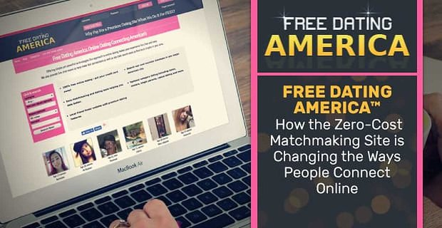 Free Dating America Is Changing How People Connect Online