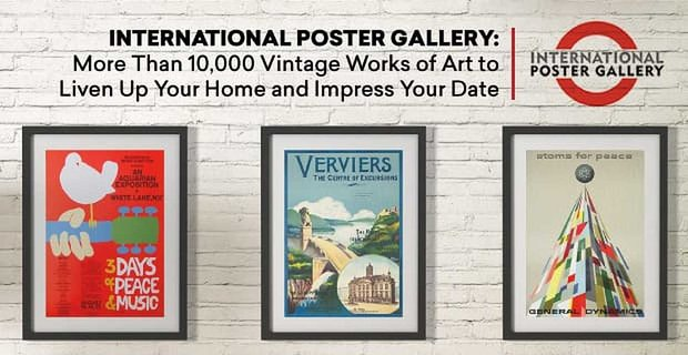 International Poster Gallery Offers Works Of Art To Liven Homes And Impress Dates