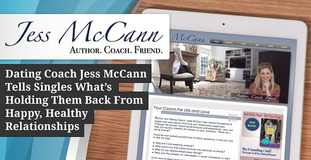Dating Coach Jess Mccann Tells Singles Whats Holding Them Back From Happy Relationships