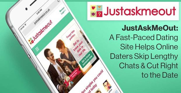 Just Ask Me Out Fast Paced Dating Site Helps Online Daters Skip Lengthy Chats